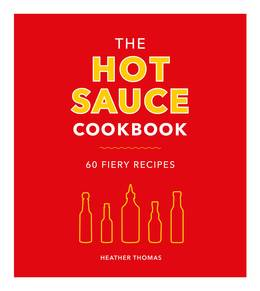 Cover of The Hot Sauce Cookbook