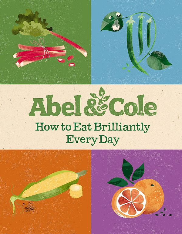 sustainable cookbooks abel and cole how to eat brilliantly everyday