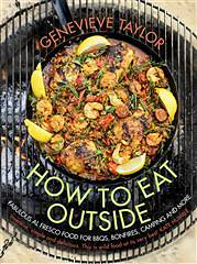 Cover of How to Eat Outside: Fabulous Al Fresco Food for BBQs, Bonfires, Camping and More