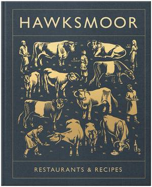 Cover of Hawksmoor: Restaurants & Recipes