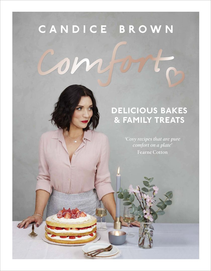 Comfort by Candice Brown - 2018 Cookbook for Mother's Day Gift