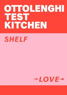 Cover of Ottolenghi Test Kitchen: Shelf Love
