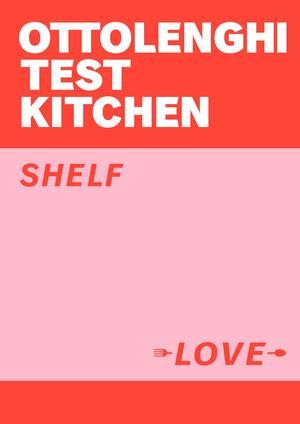 Cover of Ottolenghi Test Kitchen: Shelf Love