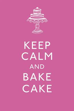 Cover of Keep Calm and Bake Cake