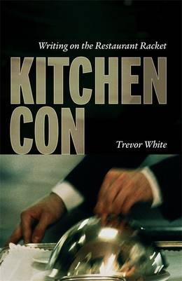 Cover of Kitchen Con: Writing on the Restaurant Racket