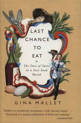 Cover of Last Chance to Eat: The Fate of Taste in a Fast Food World