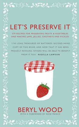 Cover of Let's Preserve It: 579 recipes for preserving fruits and vegetables and making jams, jellies, chutneys, pickles and fruit butters and cheeses