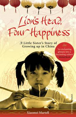 Cover of Lion's Head, Four Happiness: A Little Sister's Story of Growing up in China