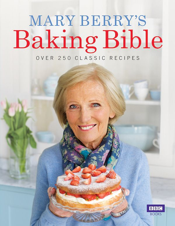 Best Dessert Cookbooks for 2019 | Decadent Dessert Recipe Books - mary berry baking bible