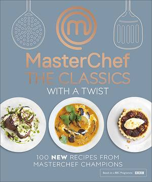 Cover of Masterchef The Classics with a Twist