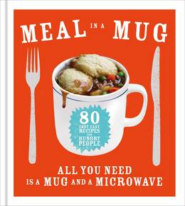 Cover of Meal in a Mug: 80 fast, easy recipes for hungry people