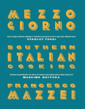 Cover of Mezzogiorno: Francesco Mazzei Recipes from Southern Italy