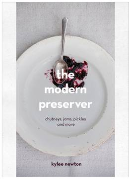 Cover of The Modern Preserver: Chutneys, pickles, jams and more