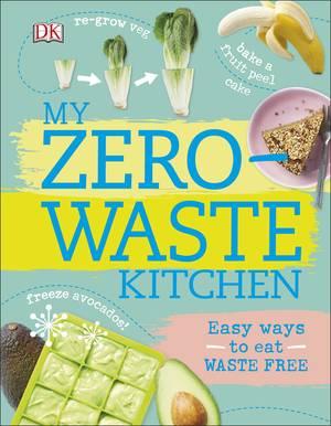 Cover of My Zero-Waste Kitchen: Easy Ways to Eat Waste Free