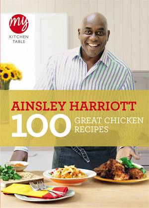 Cover of My Kitchen Table: 100 Great Chicken Recipes