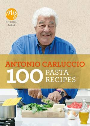 Cover of My Kitchen Table: 100 Pasta Recipes