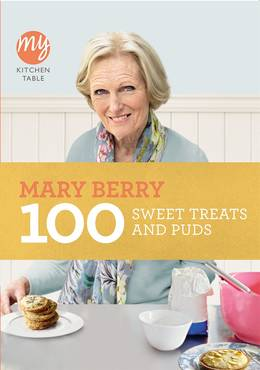Cover of My Kitchen Table: 100 Sweet Treats and Puds