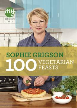 Cover of My Kitchen Table: 100 Vegetarian Feasts