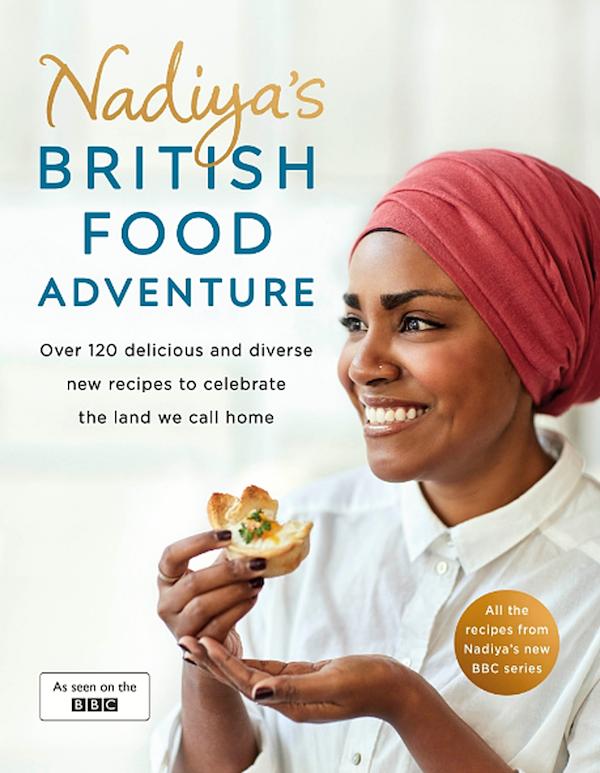 Best British Cookbooks Nadiya's British Food Adventure Nadiya Hussain