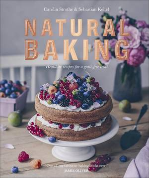 Cover of Natural Baking: Healthier Recipes For A Guilt-Free Treat