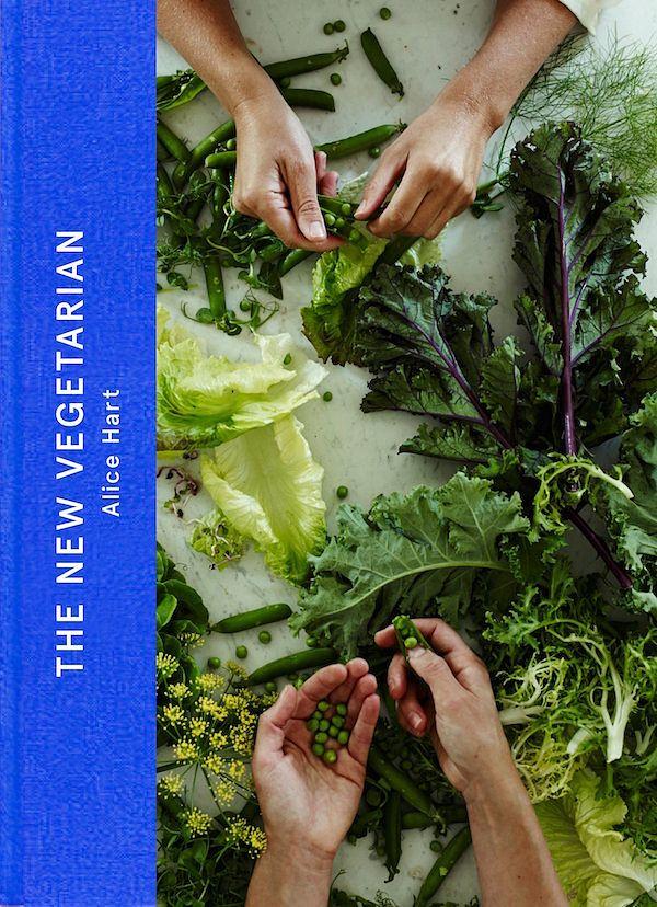 plant based cookbook the new vegetarian alice hart