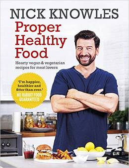 Cover of Proper Healthy Food: Hearty vegan and vegetarian recipes for meat lovers