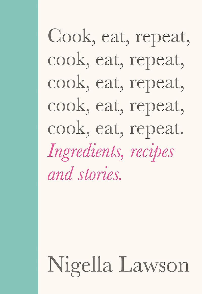 best cookbooks 2020 nigella lawson cook eat repeat