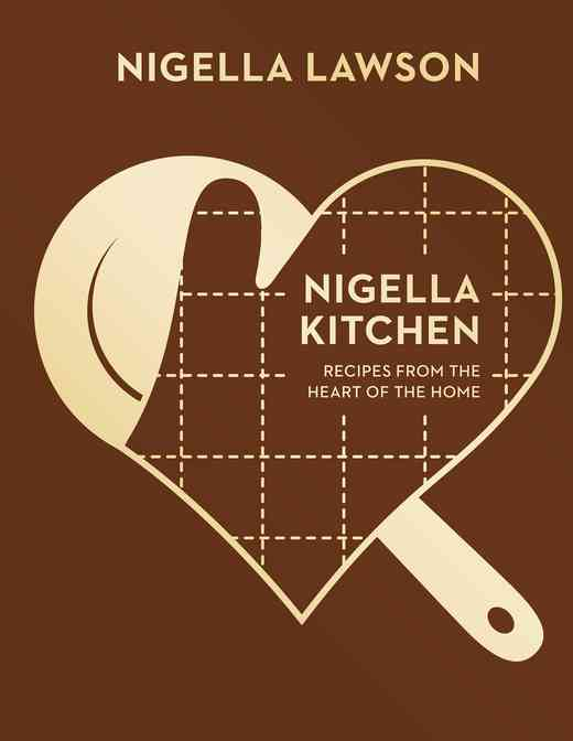 Nigella Kitchen Recipes From The Heart Of The Home The Happy Foodie