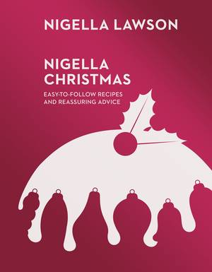Cover of Nigella Christmas: Food, Family, Friends, Festivities