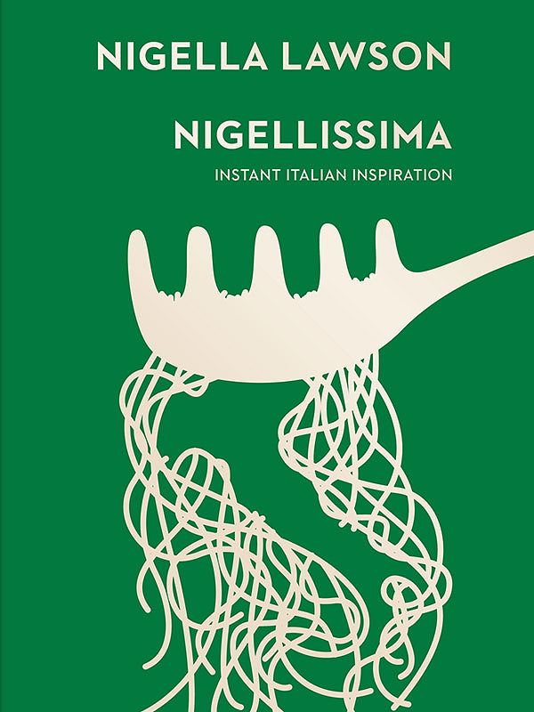 Best Italian Cookbooks & Recipe Books - Nigellissima by Nigella Lawson
