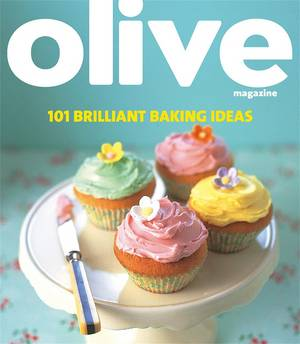 Cover of Olive: 101 Brilliant Baking Ideas