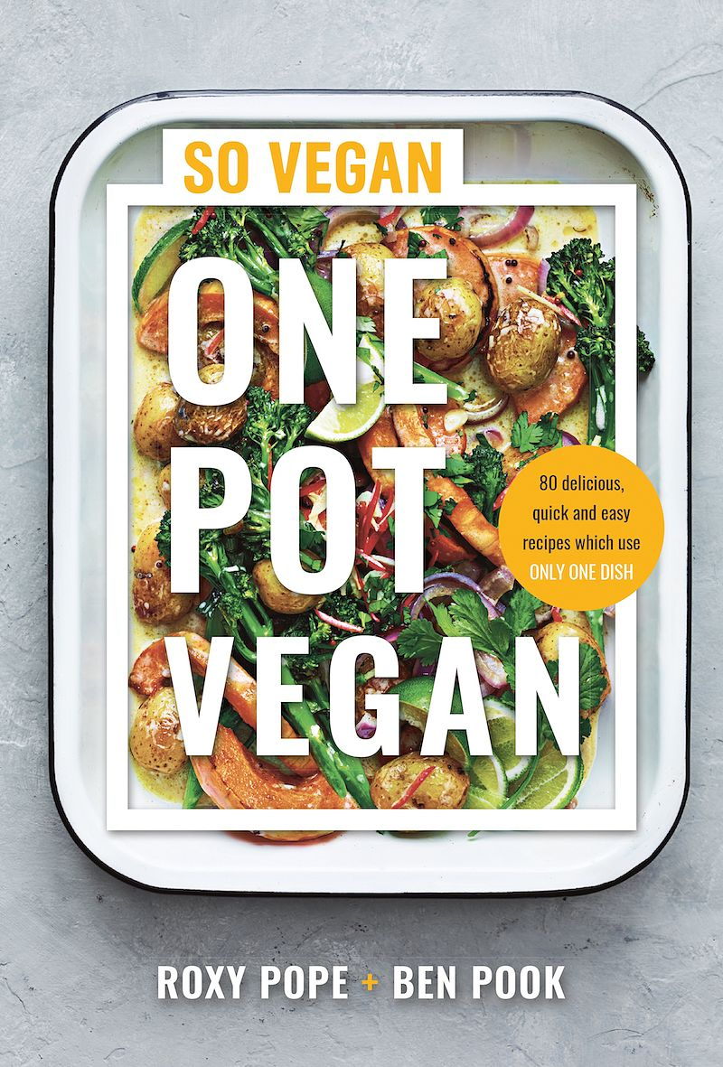 best vegan cookbooks 2020 one pot vegan so vegan roxy pope ben pook