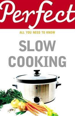 Cover of Perfect Slow Cooking