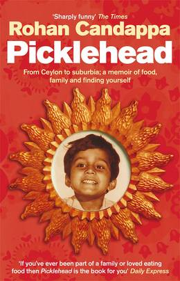 Cover of Picklehead: From Ceylon to suburbia; a memoir of food, family and finding yourself