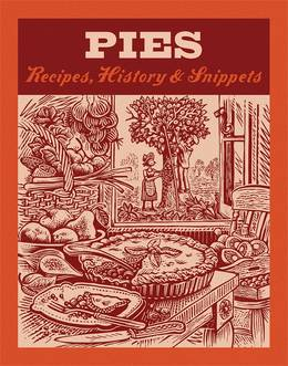 Cover of Pies: Recipes, History, Snippets