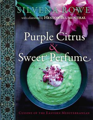 Cover of Purple Citrus & Sweet Perfume: Cuisine of the Eastern Mediterranean