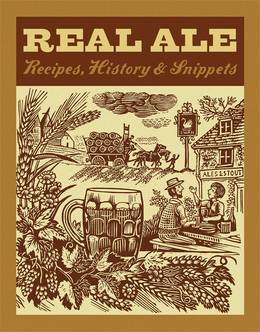 Cover of Real Ale: Recipes, History, Snippets