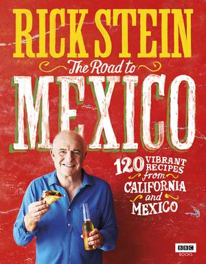 Cover of Rick Stein: The Road to Mexico