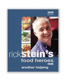 Cover of Rick Stein's Food Heroes: Another Helping