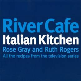 Cover of River Cafe Italian Kitchen: Includes all the recipes from the major TV series