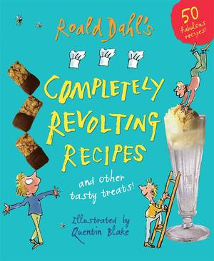 Cover of Roald Dahl's Completely Revolting Recipes: A Collection of Delumptious Favourites