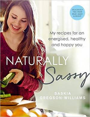 Cover of Naturally Sassy: My recipes for an energised, healthy and happy you