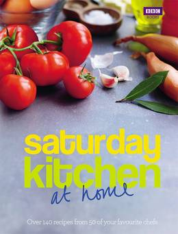 Cover of Saturday Kitchen: at home: Over 140 recipes from 50 of your favourite chefs