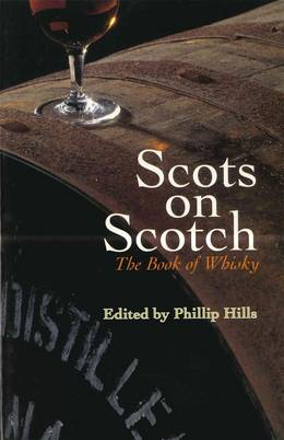 Cover of Scots On Scotch: The Book of Whisky