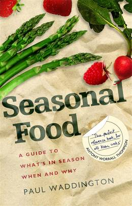Cover of Seasonal Food: A guide to what's in season when and why