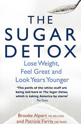 Cover of The Sugar Detox: Lose Weight, Feel Great and Look Years Younger
