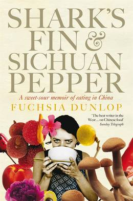 Cover of Shark's Fin and Sichuan Pepper: A sweet-sour memoir of eating in China