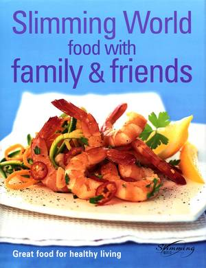 Cover of Slimming World - Food With Family & Friends