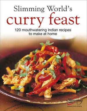 Cover of Slimming World's Curry Feast: 120 mouth-watering Indian recipes to make at home