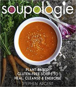 Cover of Soupologie: Plant-based, gluten-free soups to heal, cleanse and energise
